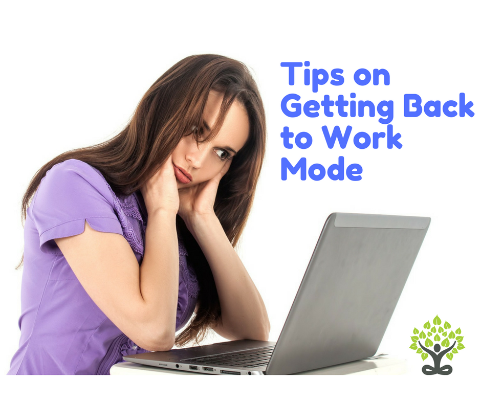 Top Tips on Getting Back to Work Mode