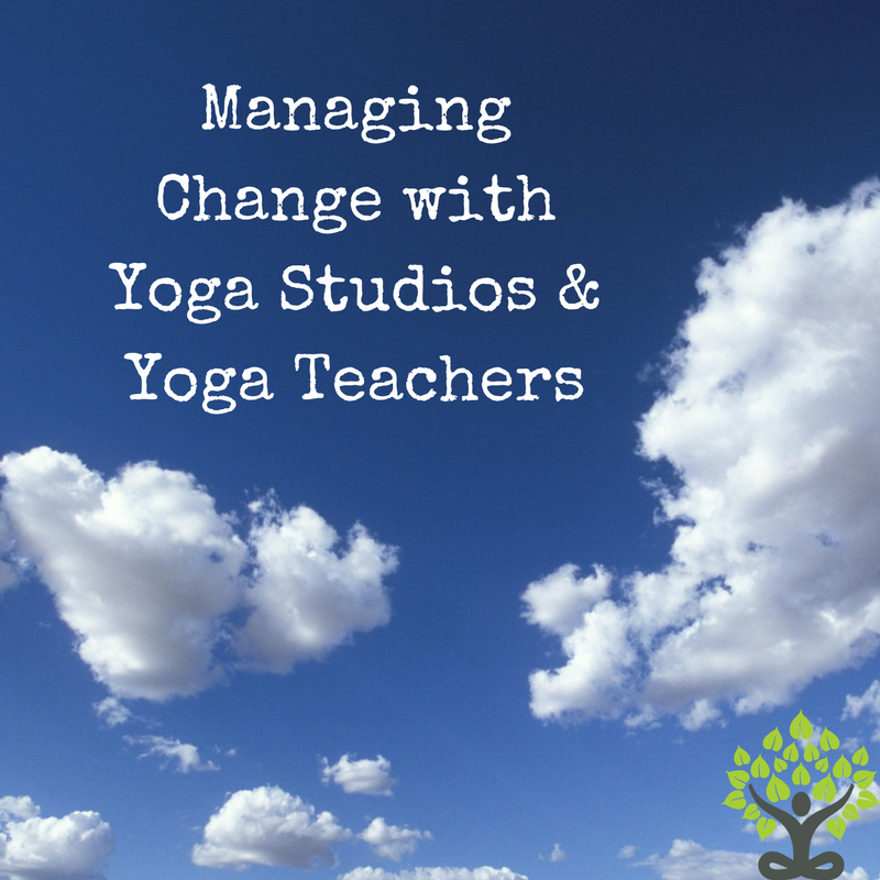Managing Change with Yoga Studios & Yoga Teachers